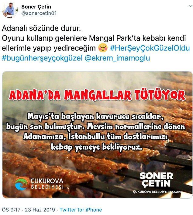 Çukurova Belediye Başkanı Soner Çetin, 23 Haziran için İstanbul'da oy kullanacak Adanalılara mangal sözü vermişti.
