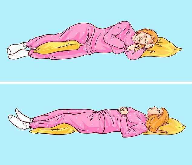 10. Dizleriniz için yastık kullanın.