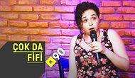 Kadın Stand-Up Grubu 'Çok Da Fifi' Tabuları Yıkıyor