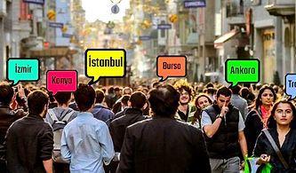 Bu 7 Soruda Türkiye'nin Hangi Şehrinde Doğduğunu Söylüyoruz!