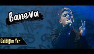 Geldiğim Yer Soundtrack Albümünden Baneva - Kabullenin Artık Yayında!