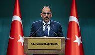İbrahim Kalın'dan 'Kayyum' Açıklaması: 'İstanbul ve Ankara İçin Böyle Bir Gündem Yok'