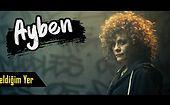 Geldiğim Yer Soundtrack Albümünden Ayben: Dur Kaç Yayında!