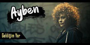 Geldiğim Yer Soundtrack albümünden Ayben - Dur Kaç yayında!