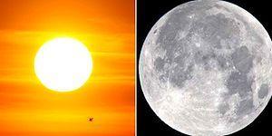 Güneş'e mi Benziyorsun Ay'a mı?