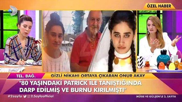 """""""Orada Türk bir erkekle tanışmış ancak adam kıskanç biri olduğu için anlaşamamışlar, adam ona şiddet uygulamış hatta burnunu kırmış."""""""