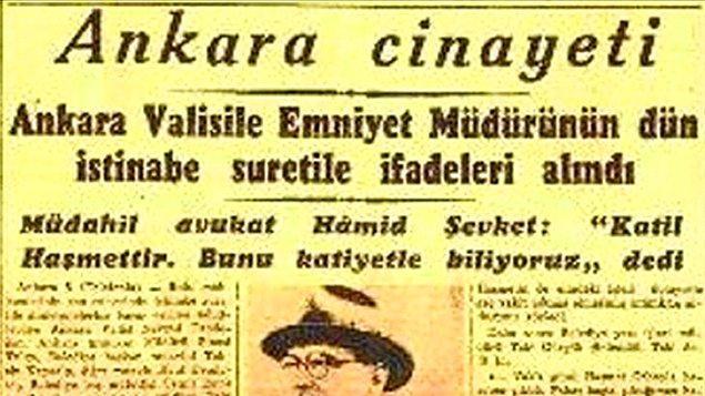 1945 - Tarihe Ankara Cinayeti olarak geçen, üst düzey bürokratların adının karıştığı cinayet gerçekleşti.