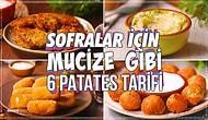 Sofralar İçin Mucize Gibi 6 Patates Tarifi