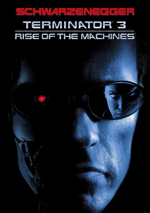 33. Terminatör 3: Makinelerin Yükselişi (2003) / 1 Kasım