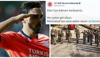 Milli Savunma Bakanlığı'ndan UEFA'nın Asker Selamı Nedeniyle Soruşturma Başlattığı İrfan Can Kahveci'ye Destek Mesajı