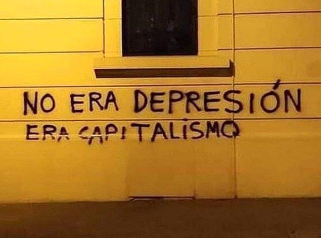 "4. ""Depresyon değil, kapitalizmdi!"""