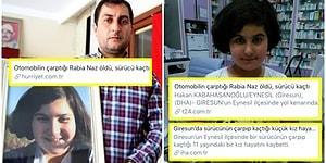 Kimi Koruyorsunuz? Rabia Naz'ın Öldüğü Gün Bütün Haber Siteleri Olayı Trafik Kazası Olarak Paylaşmış!