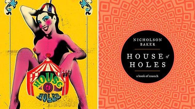 5. House of Holes ‐ Nicholson Baker