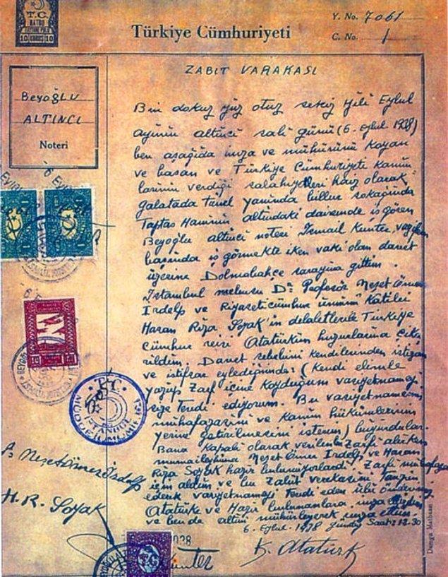 1938 - Atatürk'ün, 5 Eylül'de yazdırdığı vasiyetnamesi açıldı. Atatürk, vasiyetinde; parasının nemasından yakınlarına, manevi evlatlarına aylık, İnönü'nün çocuklarına yüksek öğrenim ödeneği bağlanması koşuluyla parasını ve Çankaya'daki mülkünü CHP'ye bıraktı. Nemadan kalacak miktarın her yıl Türk Dil ve Tarih kurumlarınca paylaşılmasını istedi.