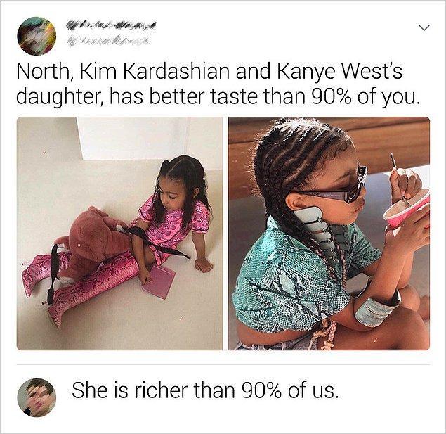 """5. """"Kim Kardashian ve Kanye West'in kızı North'un zevki %90'ınızından daha iyi."""""""