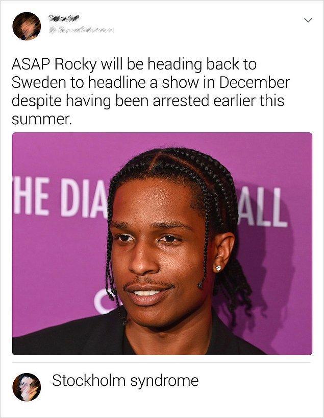 """10. """"ASAP Rocky bu yazın başında İsveç'te tutuklanmış olmasına rağmen, oraya dönüp bir konser verecek."""""""