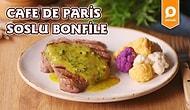 Lezzet Şölenine Hazır Olun! Cafe De Paris Soslu Bonfile Nasıl Yapılır?