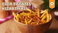 Dışarda Yediklerinizden Kat Kat Güzel! Çıtır Patates Kızartması Nasıl Yapılır?
