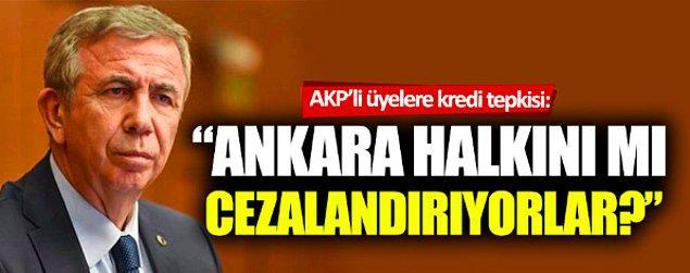 """""""Bana değil ki, Ankaralıya zarar vermiş olursunuz."""""""