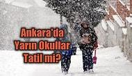 7 Ocak Ankara'da Yarın Okullar Tatil mi? Kar Tatili ile İlgili Valilik'ten Bir Açıklama Yapıldı mı?
