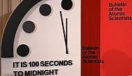 Kıyamet Saati İleri Alındı: Felakete Artık 100 Saniye Var!