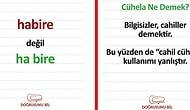 Belki de İlk Kez Öğreneceğiniz Mutlaka Herkesin Aklının Bir Köşesine Kazıması Gereken 13 Dil Bilgisi Kuralı