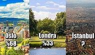 İstanbul Şaşırtmadı! Dünyadaki Şehirlerin Yeşil Alan Oranlarını Görünce Çok Şaşıracaksınız