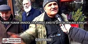 'Yunan, Anadolu'ya Girse Enişte Diye Boynuna Sarılır' Sözleriyle Küfür Etmeden Küfür Etkisi Yaratan Dayı!