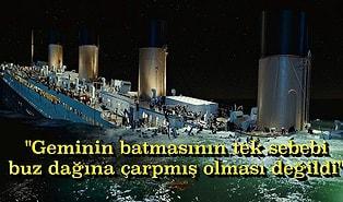Bir İhtişamın Yok Okuluşu Olarak Hafızalara Kazınan Titanik Trajedisi ile İlgili 18 Gerçek