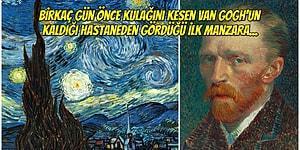 İyi ki Doğdun Van Gogh! Delilikle Dahiliğin Sınırında Gezen Ressamın Akıl Hastanesinde Çizdiği Muazzam Tablosu 'Yıldızlı Gece'
