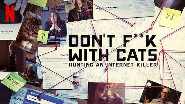 6. 'Don't F**k With Cats: Hunting an Internet Killer'