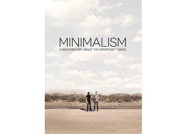 Önemli şeylere dair farkındalık kazanmak isteyenlere: Minimalism