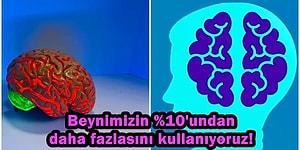İnsan Beyni ile İlgili Bu Zamana Kadar İnanarak Aldandığımız Bilimsel Olarak Kanıtlanan Gerçekler
