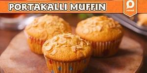 Mutfağınızı Mis Gibi Kokutacak Nefis Portakallı Muffin Nasıl Yapılır?