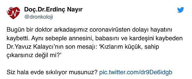 Kalaycı'nın son mesajını meslektaşı, Tıbbi Onkoloji Uzmanı Doç. Dr. Erdinç Nayır sosyal medya hesabı Twitter üzerinden paylaştı.