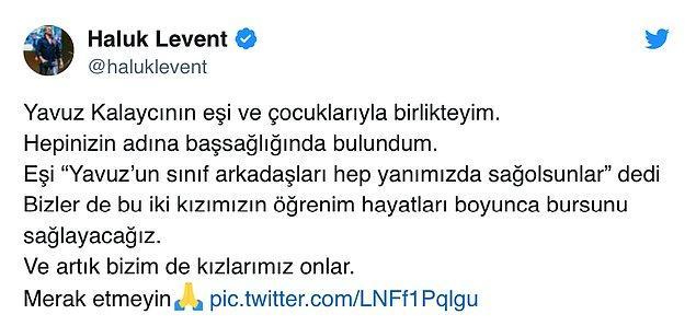 Haluk Levent'de Kalaycı'nın çocuklarına burs sağlayacağını açıkladı.
