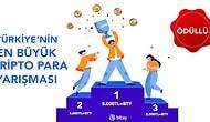 Katılan Herkese Kripto Para Hediye: Türkiye'nin En Büyük Kripto Para Yarışmasına Davetlisin!
