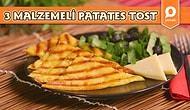 Canı Tost Çekenler Buraya! 3 Ana Malzemeli Patates Tostu Nasıl Yapılır?