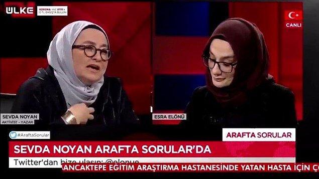 """Sosyal medyanın ve Türkiye'nin gündeminde Sevda Noyan isimli hanımın söyledikleri var. Esra Elönü'nün Ülke TV'deki """"Arafta Sorular"""" isimli programına katılan Noyan'ın sözleri şöyleydi:"""