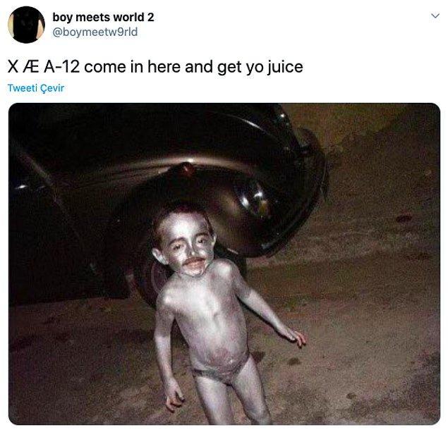 """4. """"X Æ A-12 buraya gel ve meyve suyunu iç."""""""