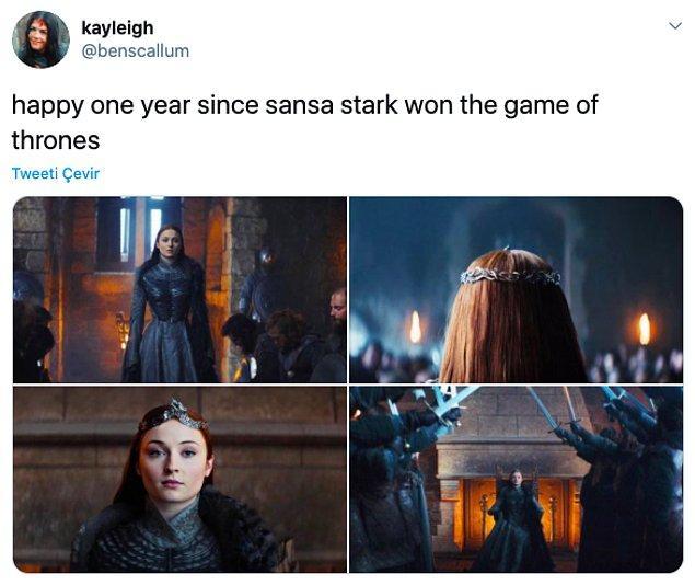 """3. """"Taht oyunlarını kazanan Sansa Stark'ın 1. yılı kutlu olsun."""""""