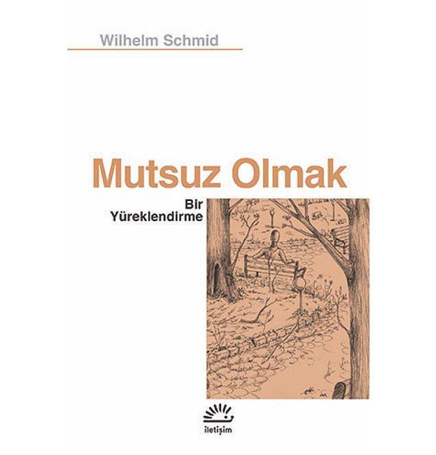 28. Mutsuz Olmak - Wilhelm Schmid (2014)