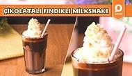 Fındık Severlerin Tadına Bayılacağı Çikolatalı, Fındıklı Milkshake Nasıl Yapılır?