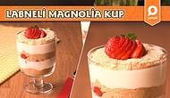 Muhallebi Tarifleri Arasında En Sevileni: Magnolia! Labneli Magnolia Kup Nasıl Yapılır?