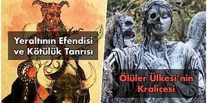 Azrail'den de Eski Olan Yeraltı Tanrıları ve Ölüm Meleklerine Dair Bu Bilgileri Okuyunca Gece Gözünüze Uyku Girmeyecek!