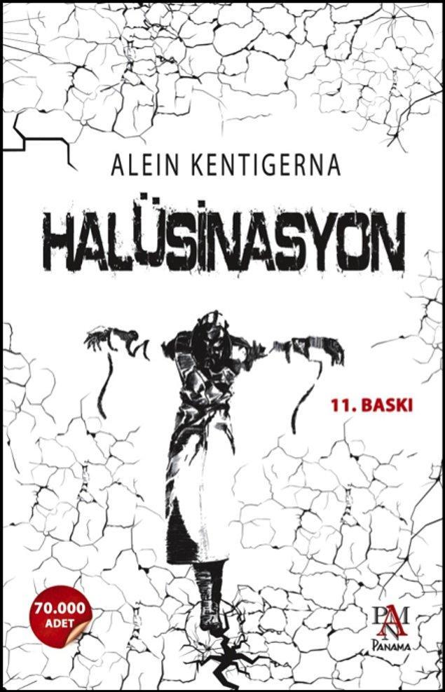 6. Halüsinasyon, Alein Kentigerna