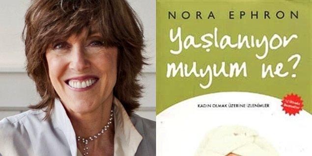 Yaşlanıyor muyum Ne? (Kadın Olmak Üzerine İzlenimler) - Nora Ephron