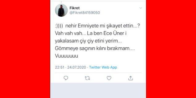 """Yine o tehditlerden, iğrenç söylemlerden biriyle karşılaştı Ece Üner. Kendisine takıntılı olan bir erkek, Twitter'dan """"Ece Üner'i yakalarsam çiğ çiğ yerim."""" şeklinde bir tweet attı."""