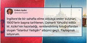 1900'lerde İstanbul'un Nasıl da Bambaşka Bir Şehir Olduğunu Gösteren 'İstanbul'un Yâdigarı' Albümüne Hayran Olacaksınız!