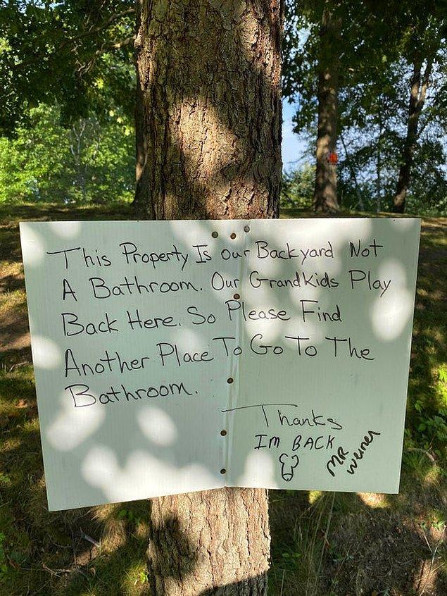 """8. """"Bu mülk bizim arka bahçemizdir, tuvalet değildir. Torunlarımız burada oyun oynuyor. Bu yüzden lütfen tuvaletinizi yapacak başka bir yer bulun."""""""